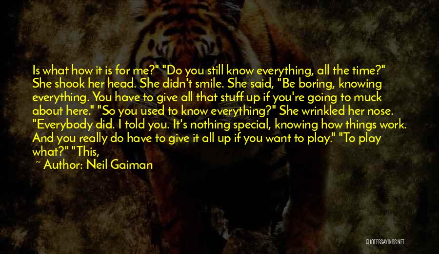 All About Me Quotes By Neil Gaiman