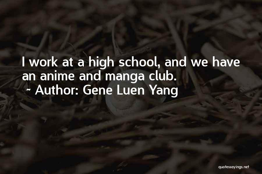 All Anime Manga Quotes By Gene Luen Yang