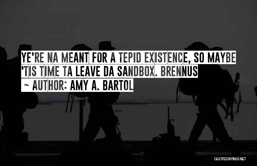 All Da Best Quotes By Amy A. Bartol