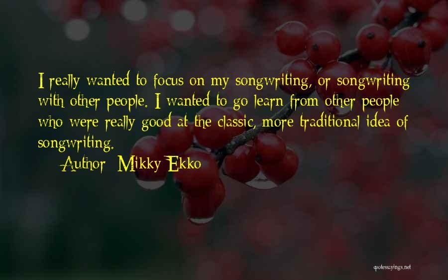 All Ekko Quotes By Mikky Ekko
