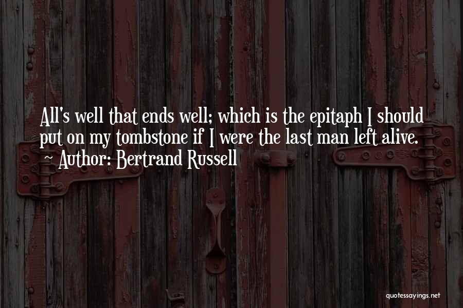 All Ends Well Quotes By Bertrand Russell