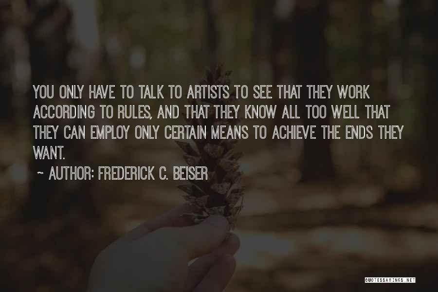 All Ends Well Quotes By Frederick C. Beiser