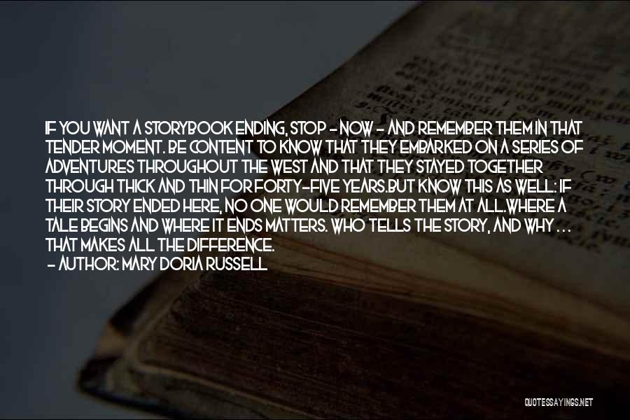 All Ends Well Quotes By Mary Doria Russell