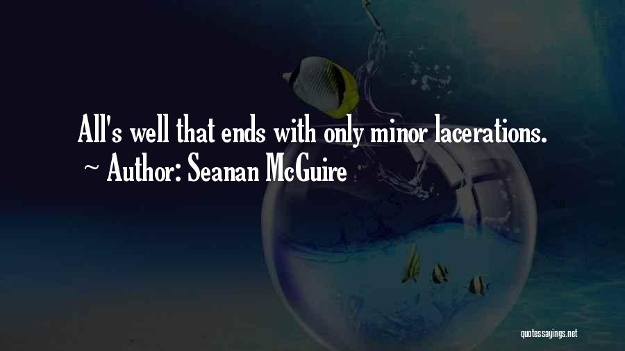 All Ends Well Quotes By Seanan McGuire