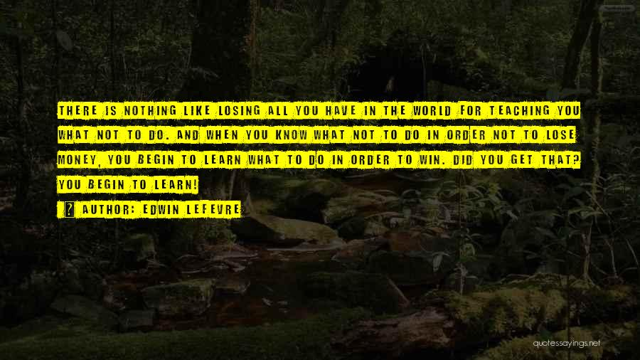 All For Money Quotes By Edwin Lefevre