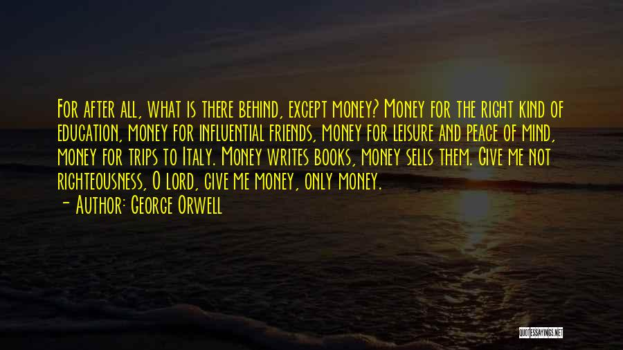 All For Money Quotes By George Orwell