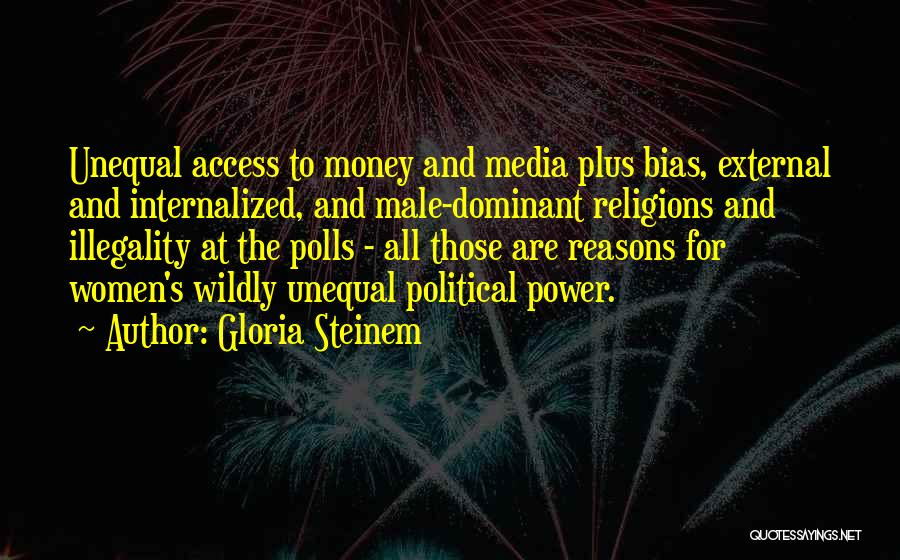 All For Money Quotes By Gloria Steinem