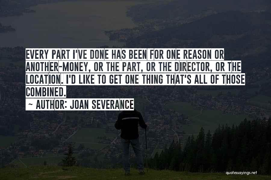 All For Money Quotes By Joan Severance