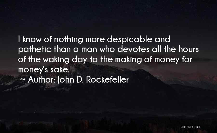All For Money Quotes By John D. Rockefeller