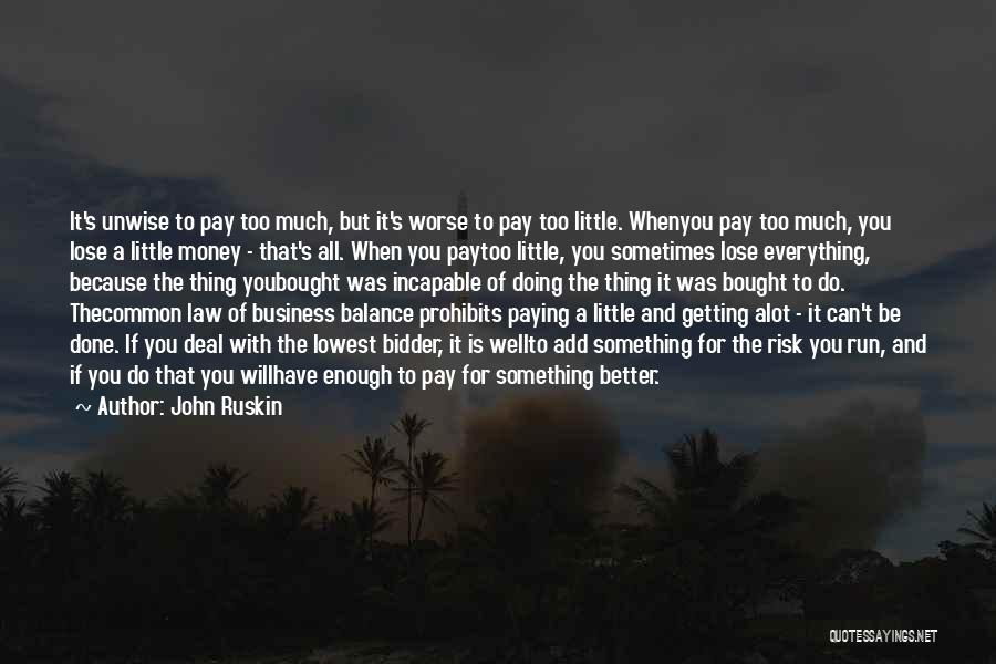 All For Money Quotes By John Ruskin