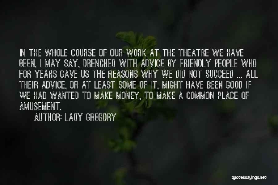 All For Money Quotes By Lady Gregory