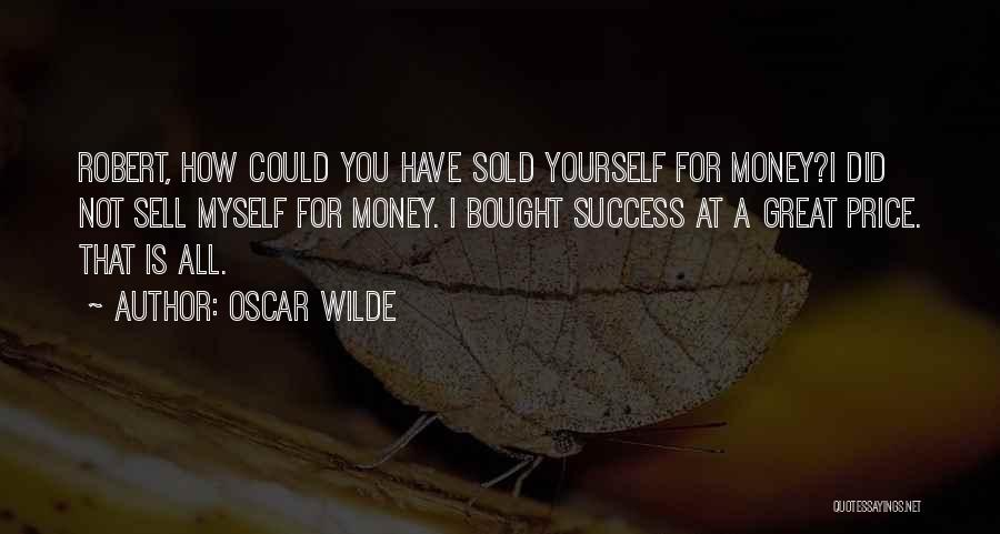 All For Money Quotes By Oscar Wilde
