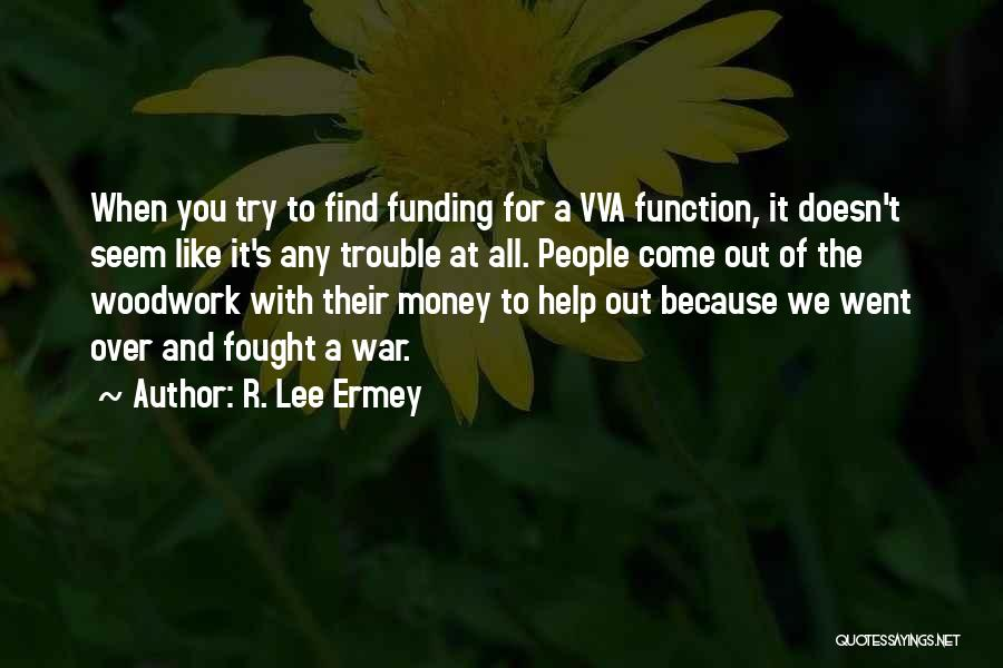 All For Money Quotes By R. Lee Ermey