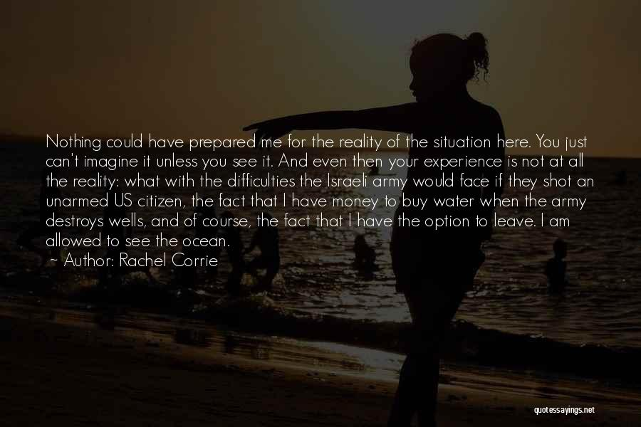 All For Money Quotes By Rachel Corrie