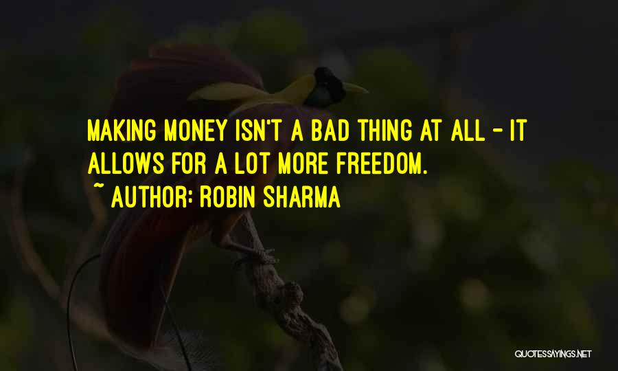 All For Money Quotes By Robin Sharma