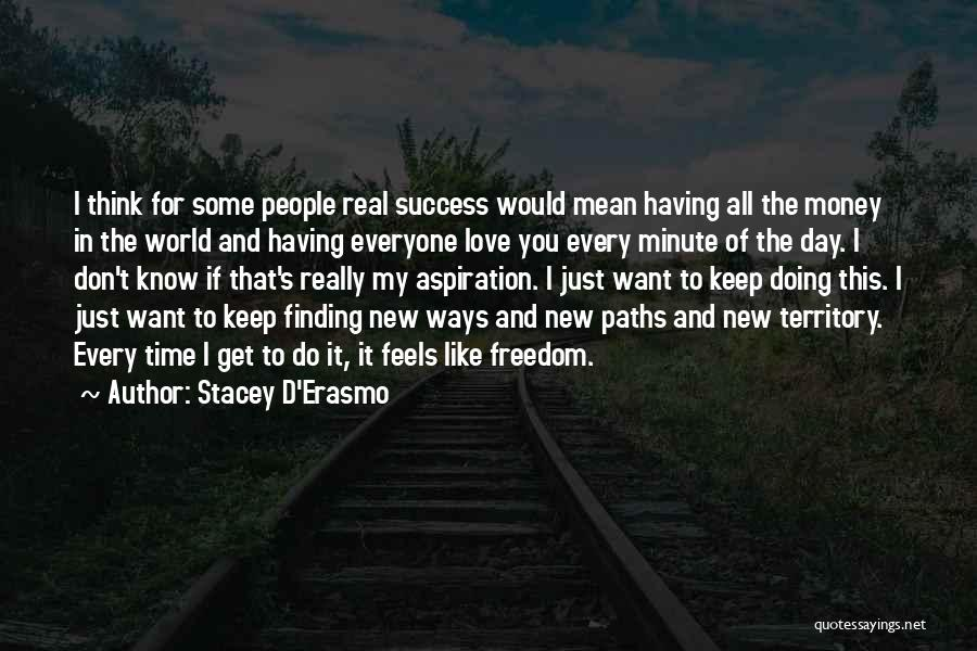 All For Money Quotes By Stacey D'Erasmo