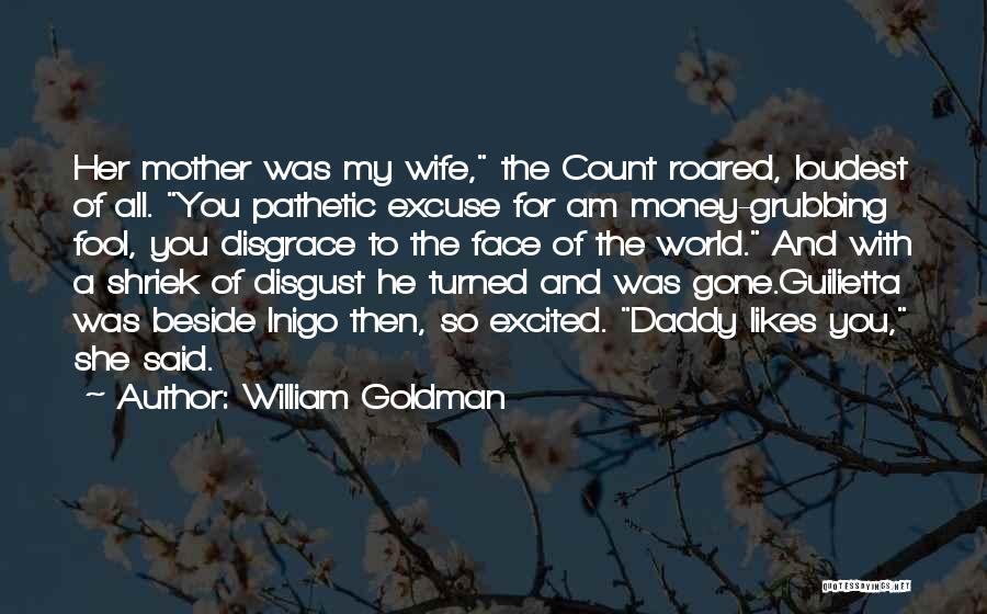 All For Money Quotes By William Goldman