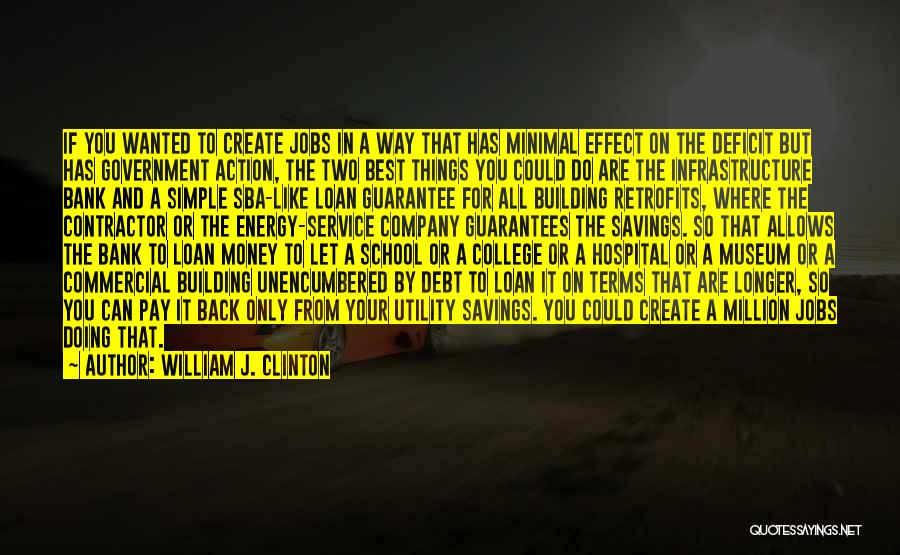 All For Money Quotes By William J. Clinton