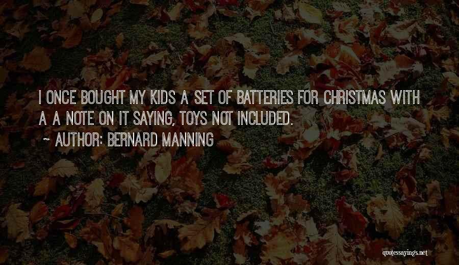 All I Want Is You For Christmas Quotes By Bernard Manning