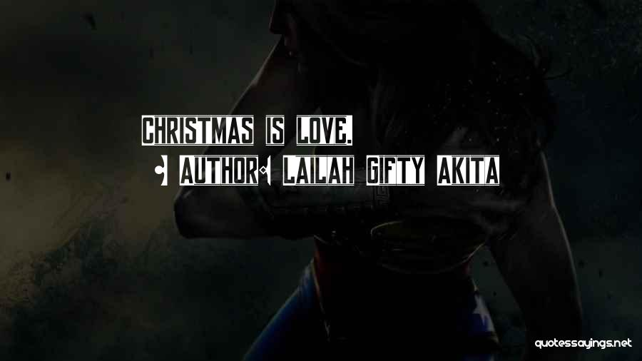 All I Want Is You For Christmas Quotes By Lailah Gifty Akita
