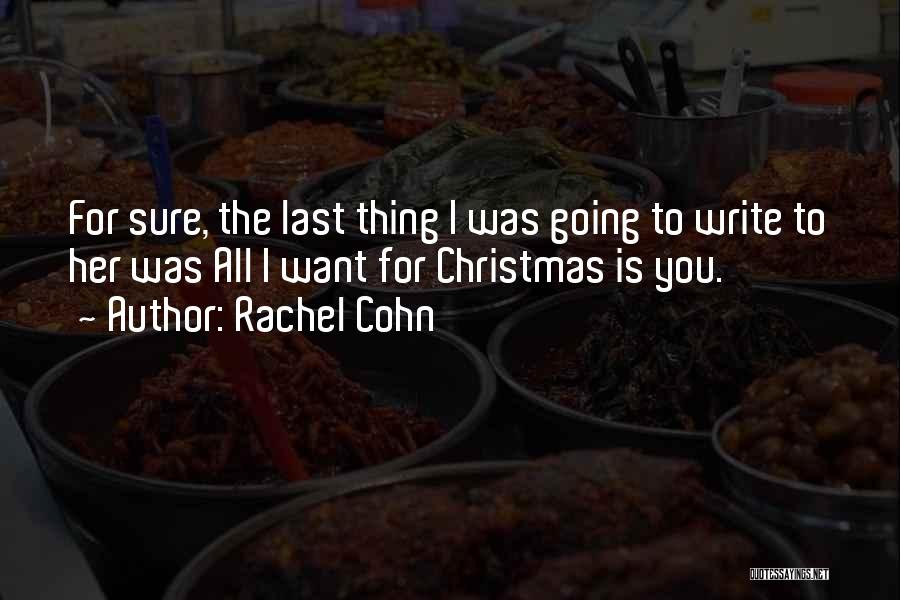 All I Want Is You For Christmas Quotes By Rachel Cohn