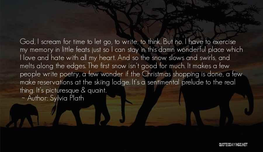 All I Want Is You For Christmas Quotes By Sylvia Plath