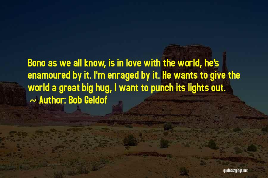 All I Want Quotes By Bob Geldof