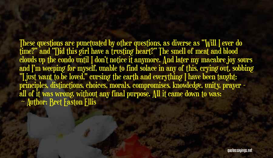 All I Want Quotes By Bret Easton Ellis