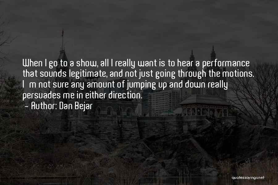 All I Want Quotes By Dan Bejar