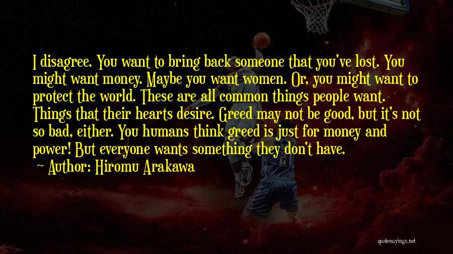 All I Want Quotes By Hiromu Arakawa