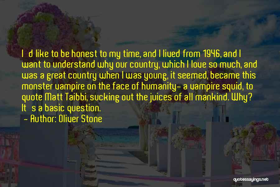 All I Want Quotes By Oliver Stone