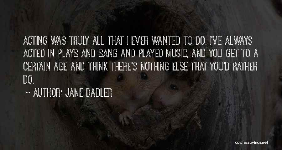 All I Wanted Was You Quotes By Jane Badler