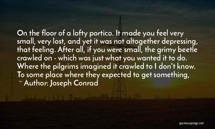 All I Wanted Was You Quotes By Joseph Conrad