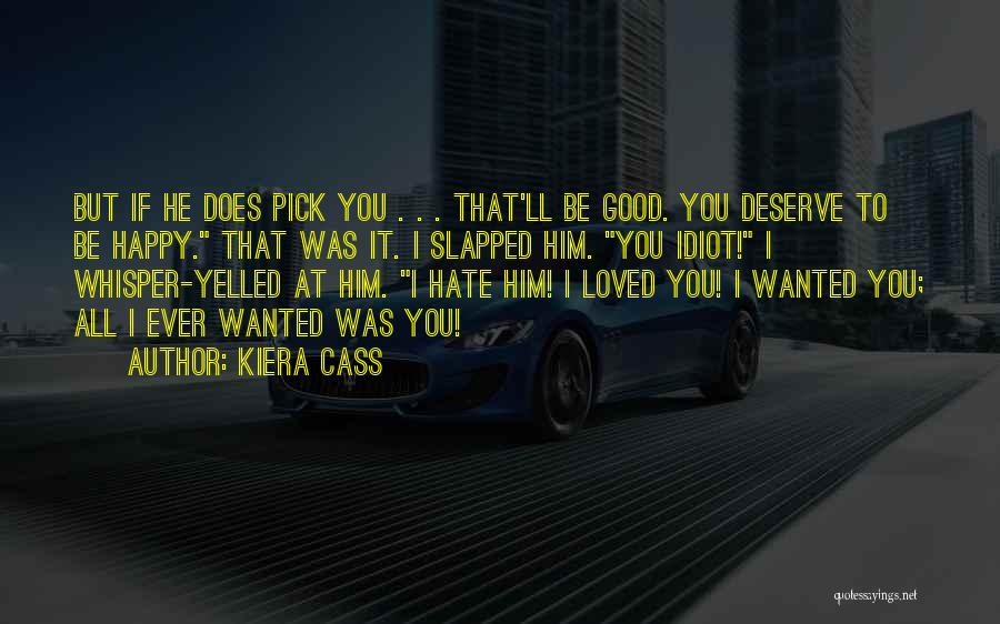 All I Wanted Was You Quotes By Kiera Cass