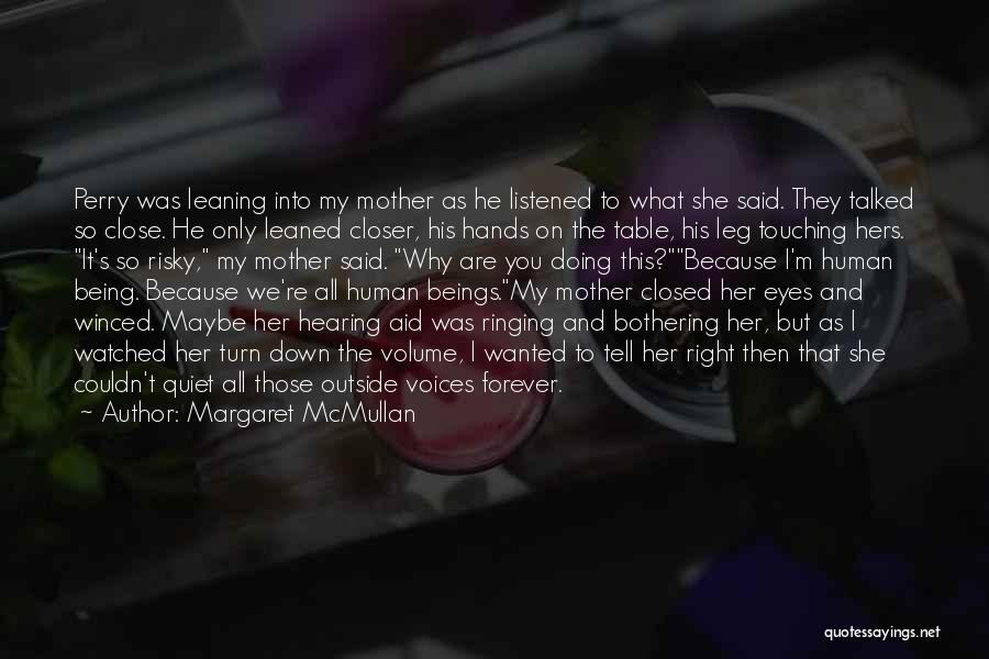 All I Wanted Was You Quotes By Margaret McMullan