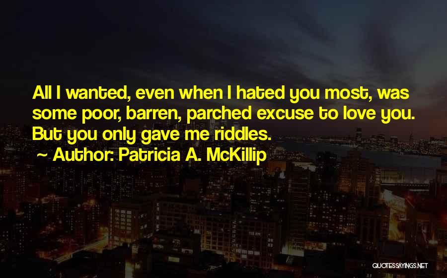 All I Wanted Was You Quotes By Patricia A. McKillip