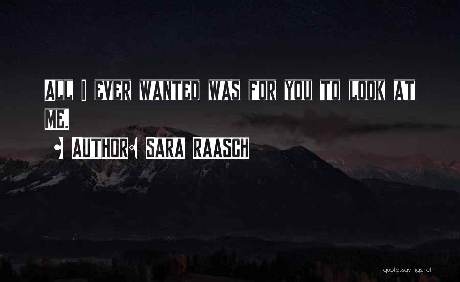 All I Wanted Was You Quotes By Sara Raasch