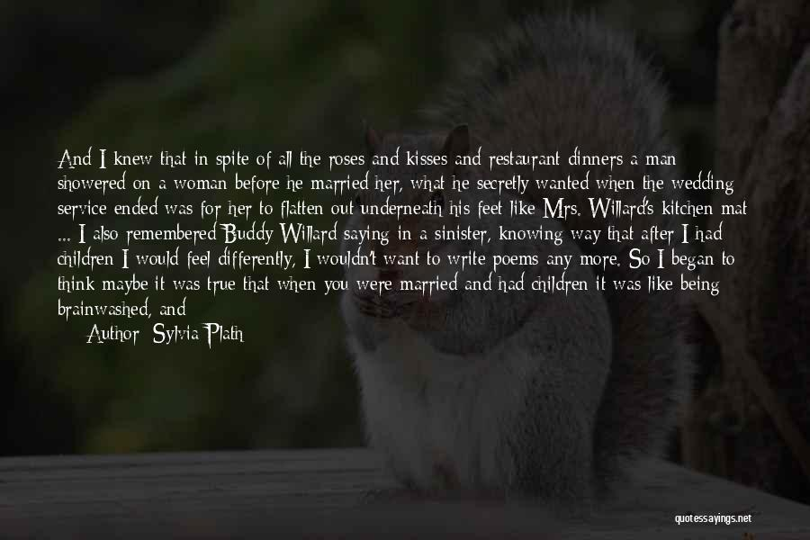 All I Wanted Was You Quotes By Sylvia Plath