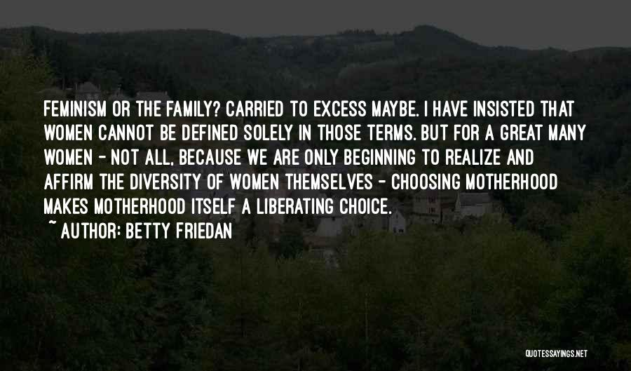 All In Family Quotes By Betty Friedan
