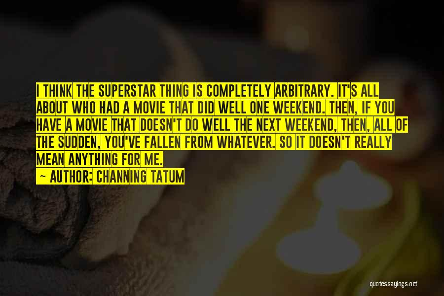 All Is Well Movie Quotes By Channing Tatum