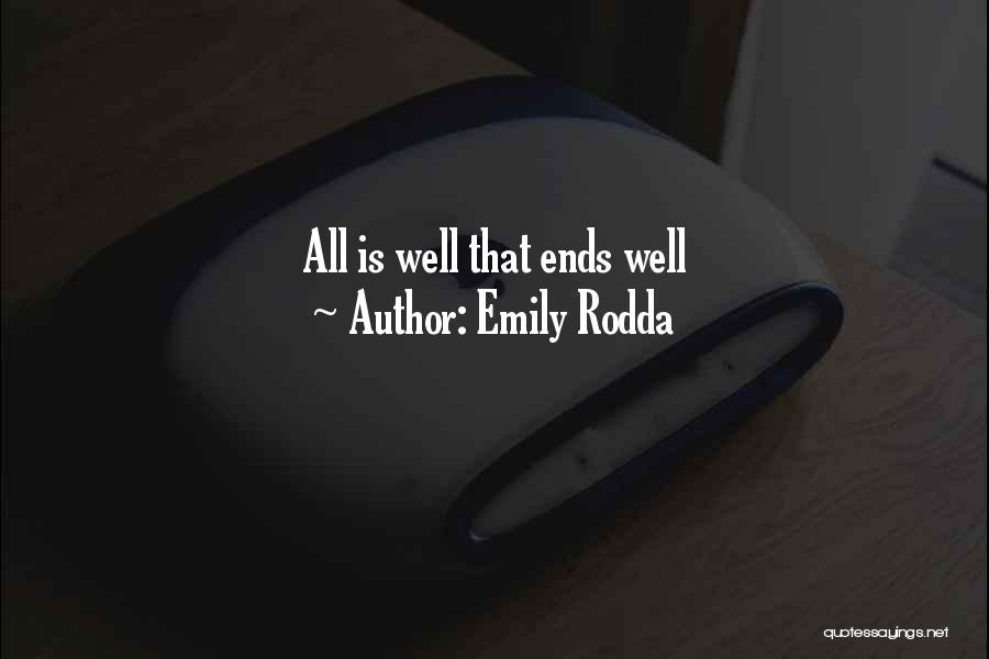 All Is Well That Ends Well Quotes By Emily Rodda