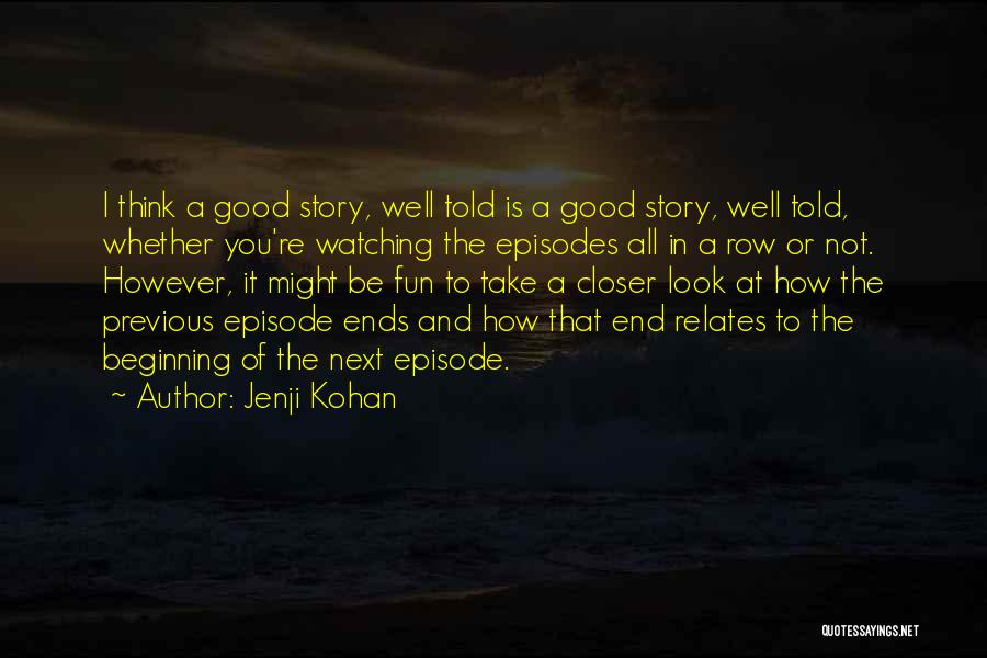 All Is Well That Ends Well Quotes By Jenji Kohan