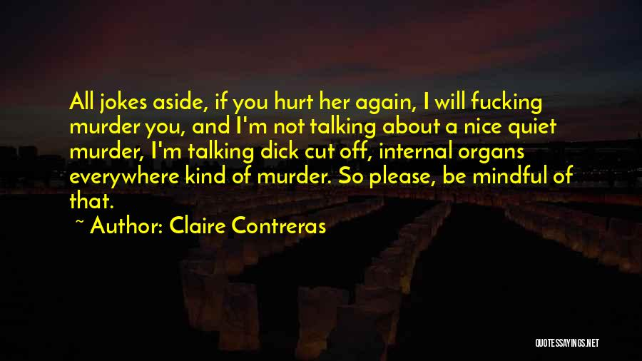 All Jokes Aside Quotes By Claire Contreras