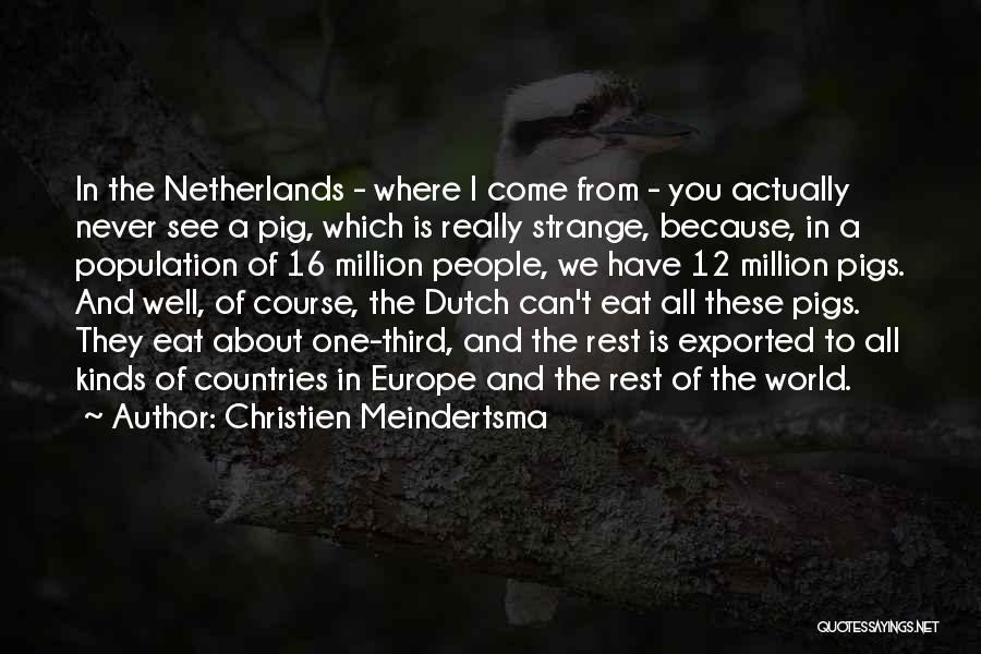 All Kinds Of Quotes By Christien Meindertsma