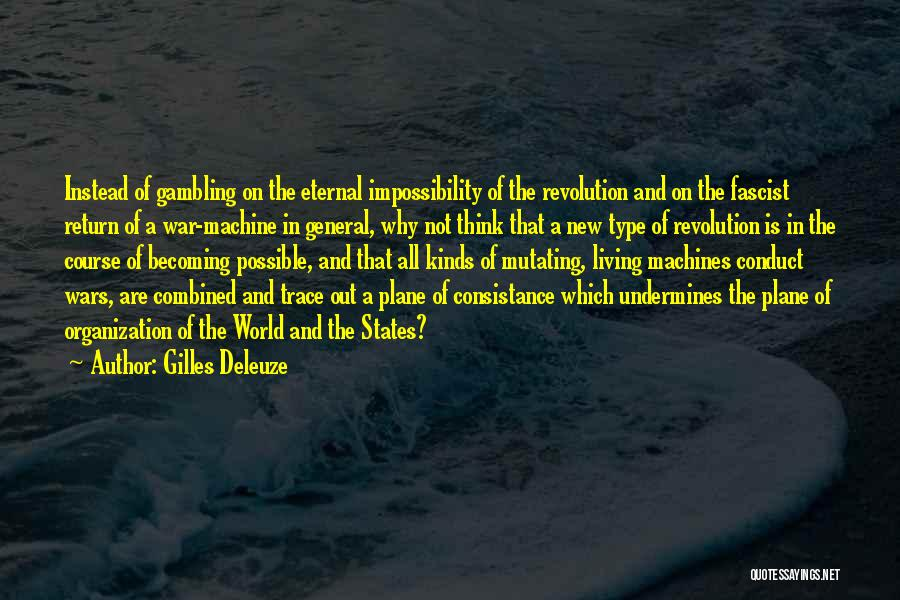 All Kinds Of Quotes By Gilles Deleuze