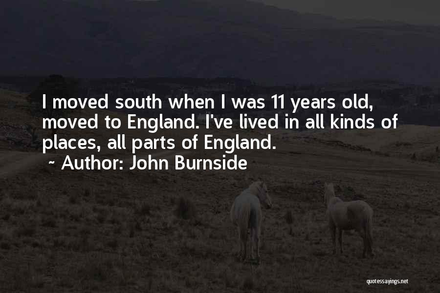 All Kinds Of Quotes By John Burnside
