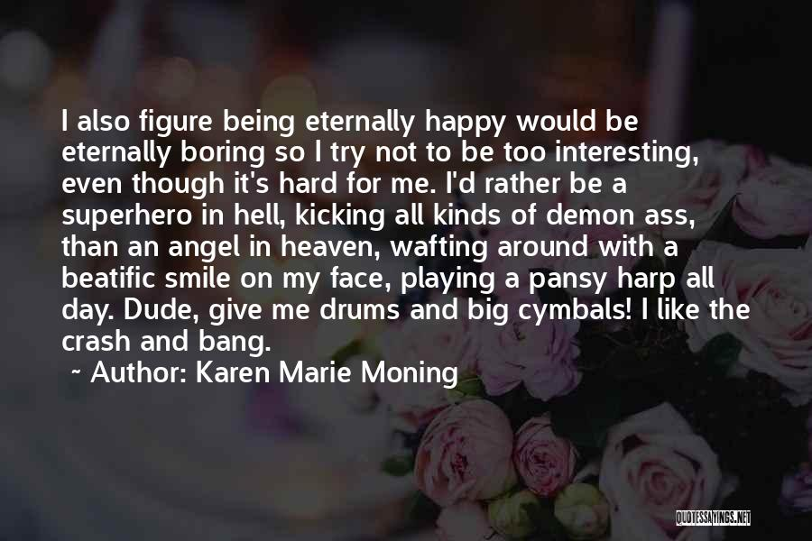 All Kinds Of Quotes By Karen Marie Moning
