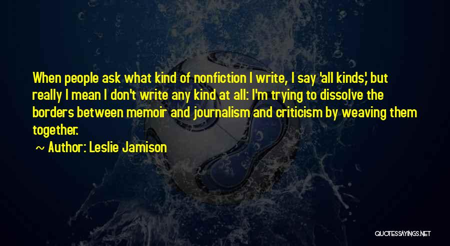 All Kinds Of Quotes By Leslie Jamison