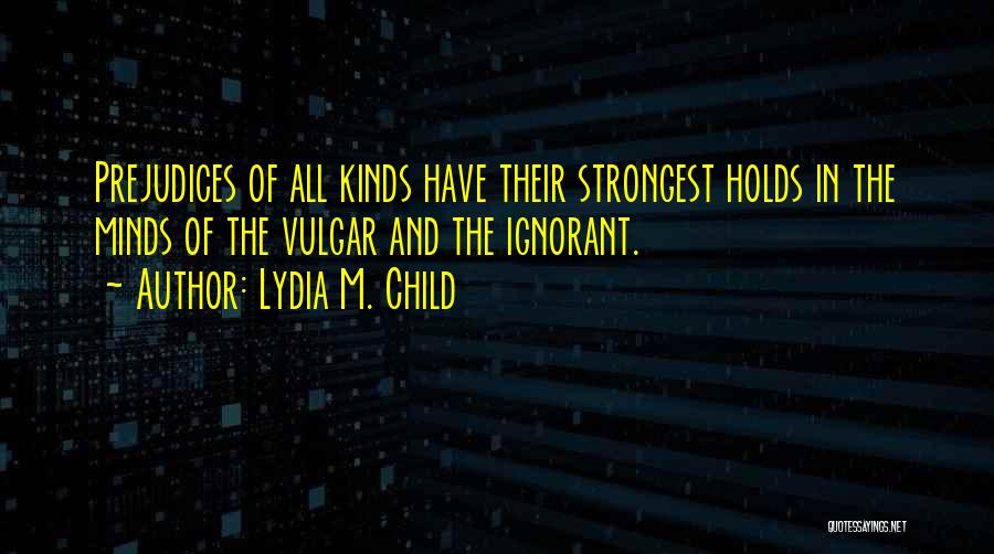 All Kinds Of Quotes By Lydia M. Child