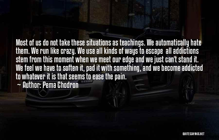 All Kinds Of Quotes By Pema Chodron